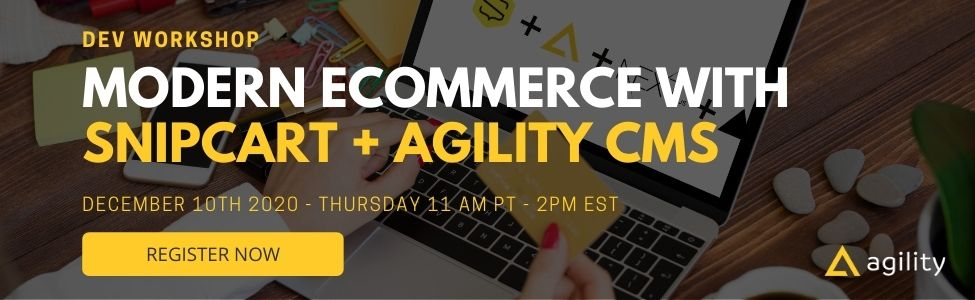 Webinar: Modern Ecommerce with JAMstack: Snipcart + Agility CMS