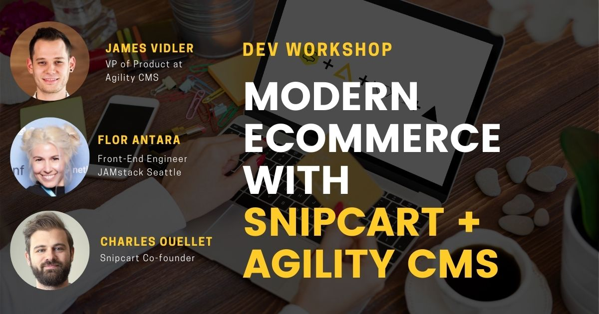 Modern Ecommerce with JAMstack: Snipcart + Agility CMS