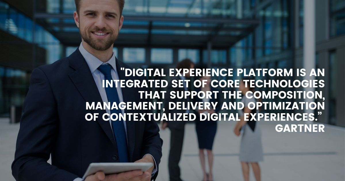 digital experience platform is an integrated set of core technologies that support the composition, management, delivery and optimization of contextualized digital experiences.